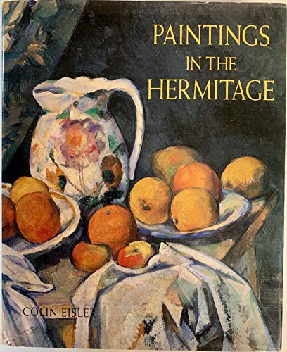 PAINTINGS IN THE HERMITAGE: Eisler, Colin T. Introduction by B.B. Piotrovsky and V. A. Suslov