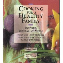 Cooking for a Healthy Family : Inspired Vegetarian Meals
