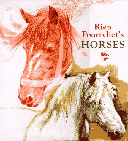 Rien Poortvliets Horses: Translated By Anita Voswinkel - Chang With Sonja Voswinkel And Calligraphy...