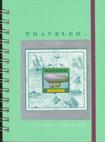 9781556704758: Traveler: A Voyager's Notebook