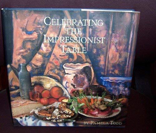 Celebrating the Impressionist Table: Todd, Pamela, Pickford,