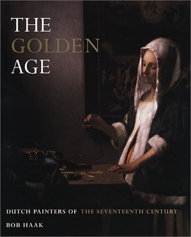 The Golden Age: Dutch Painters of the Seventeenth Century: Haak, Bob