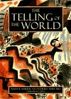 The Telling of the World: Native American Stories and Art: PENN, W. S.