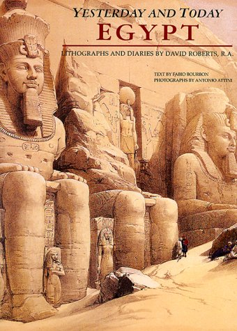 Egypt Yesterday and Today Lithographs and Diaries by David Roberts: Bourbon, Fabio