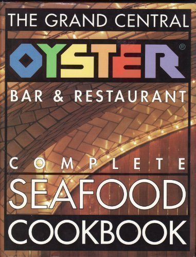 Grand Central Oyster Bar and Restaurant Cookbook: Mark Abrahamson