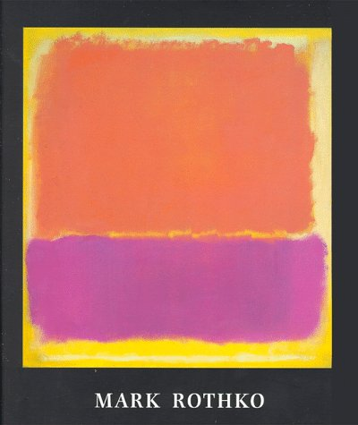 Mark Rothko 1903 - 1970 (revised edition)