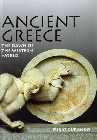 Ancient Greece: The Dawn of the Western World: Durando, Furio