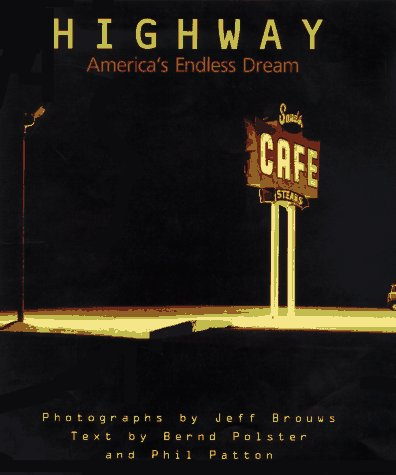Highway: America's Endless Dream (1556706049) by Jeff Brouws; Bernd Polster; Phil Patton