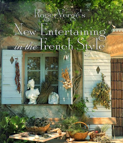 Roger Verge's New Entertaining in the French Style (1556706243) by Roger Verge; Adeline Brousse; Pierre Hussenot