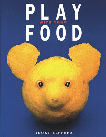 Play With Your Food (Signed): Elffers, Joost, and Saxton Freymann