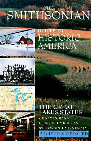 9781556706370: Smithsonian Guides to Historic America: The Great Lakes States - Ohio, Indiana, Illinois, Michigan, Wisconsin, Minnesota (Great Lakes States (Smithsonian Guides to Historic America))