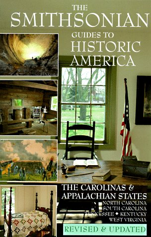 The Smithsonian Guides to Historic America: The Carolinas and the Appalachian States North Carolina...