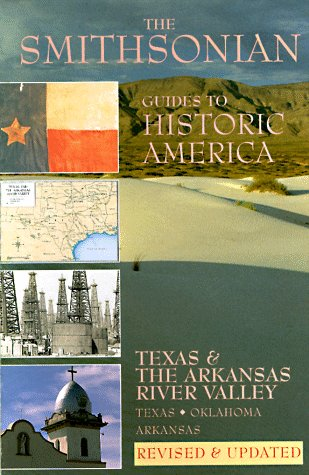 Smithsonian Guides to Historic America: Texas and Arkansas River Valley (Smithsonian Guide to ...