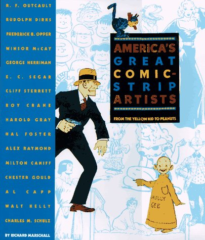 9781556706462: America's Great Comic-Strip Artists: From the Yellow Kid to Peanuts
