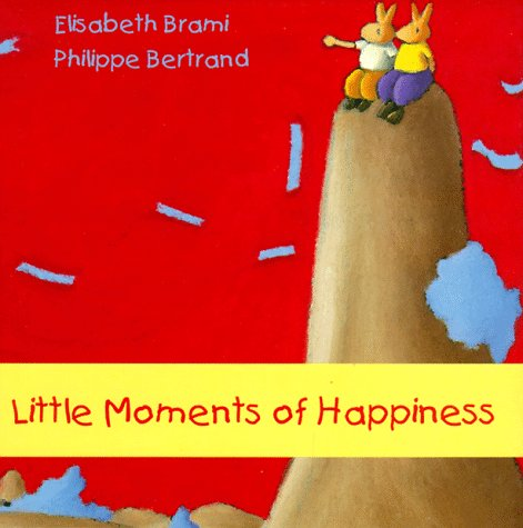 Little Moments of Happiness: Brami, Elisabeth; Bertrand, Phillippe