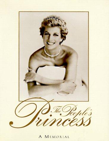 The People's Princess: A Memorial: Fried, Katrina, and Fried, Natasha, eds