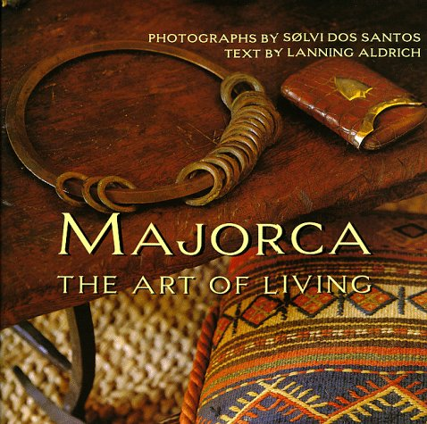 Majorca: The Art of Living: Aldrich, Lanning, dos
