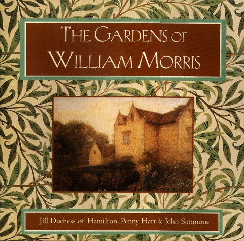 Gardens of William Morris, The.: Hart, Penny