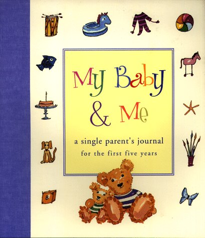 9781556708909: My Baby & Me: A Single Parent's Journal for the First Five Years