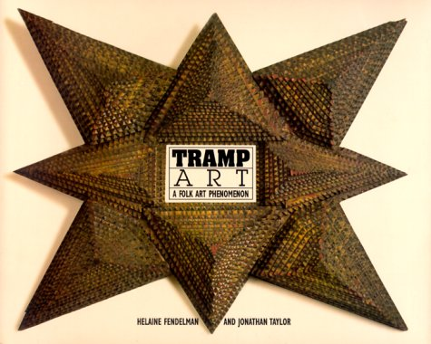 9781556709050: Tramp Art: A Folk Art Phenomenon