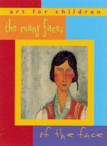9781556709685: Many Faces of the Face: Art for Children Series