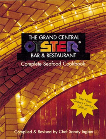 9781556709722: The Grand Central Oyster Bar & Restaurant Complete Seafood Cookbook
