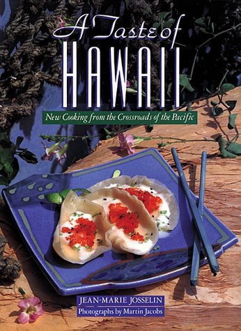 9781556709937: A Taste of Hawaii: New Cooking from the Crossroads of the Pacific