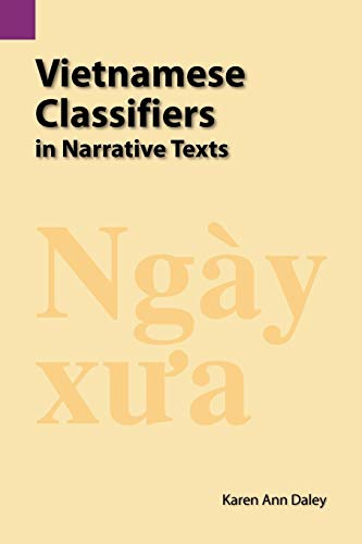 Vietnamese Classifiers in Narrative Texts: Karen A Daley
