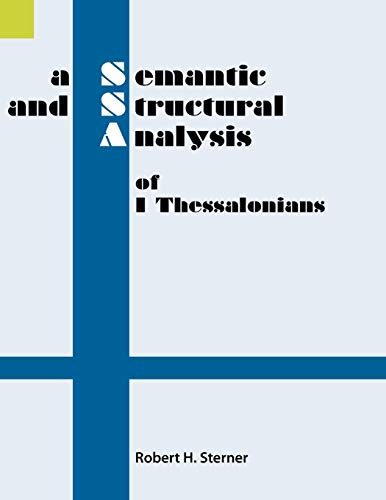 9781556710711: A Semantic and Structural Analysis of 1 Thessalonians (Semantic and Structural Analyses series)