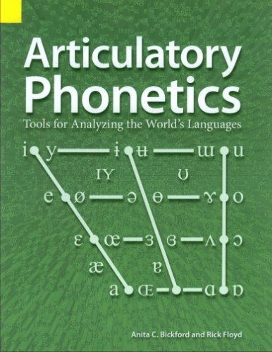 9781556711459: Articulatory Phonetics: Tools For Analyzing The World's Languages, 3rd edition