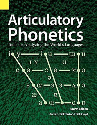 9781556711657: Articulatory Phonetics: Tools for Analyzing the World's Languages, 4th Edition