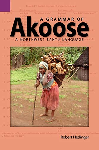 A Grammar of Akoose: A Northest Bantu Language: Robert Hedinger