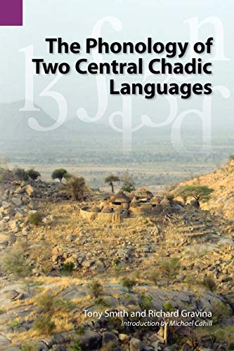 The Phonology of Two Central Chadic Languages (SIL International and the University of Texas at Arlington Publications in Linguistics, vol 144) (1556712316) by Tony Smith; Richard Gravina
