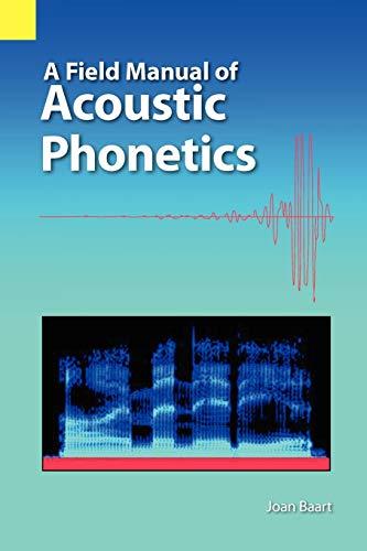 9781556712326: A Field Manual of Acoustic Phonetics