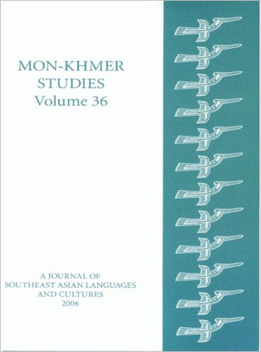 Mon-Khmer Studies Volume 36: A Journal of Southeast Asian Languages and Cultures: Naraset ...