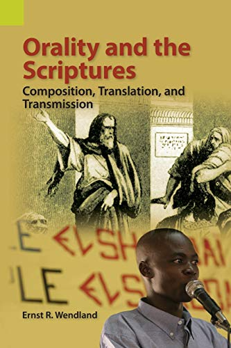 9781556712982: Orality and the Scriptures: Composition, Translation, and Transmission