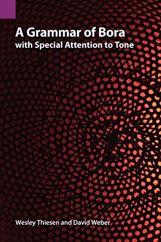 9781556713019: A Grammar of Bora with Special Attention to Tone (Publications in Linguistics (Sil and University of Texas))