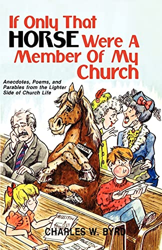 9781556730368: If Only That Horse Were A Member Of My Church