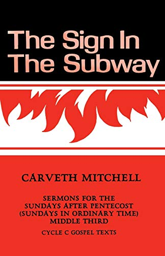The Sign in the Subway: Sermons for: Mitchell, Carveth