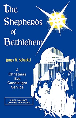 The Shepherds Of Bethlehem: Schackel, James H.
