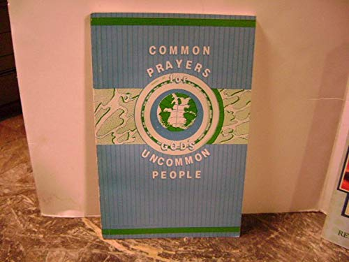 9781556731488: Common prayers for God's uncommon people