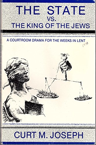 The State vs. the King of the Jews: Curt M. Joseph