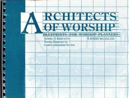Architects of Worship: Blueprints for Worship Planners: W. Robert McClellan
