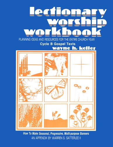 Lectionary Worship Workbook: Wayne H. Keller