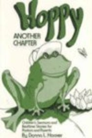 Hoppy: Another Chapter: Children's Sermons and Bedtime Stories for Pastors and Parents: Hoover...