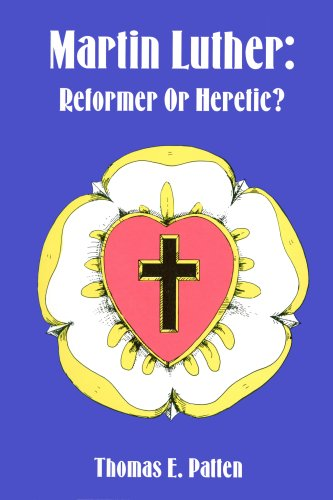 9781556734076: Martin Luther: Reformer Or Heretic?