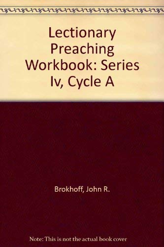 9781556734472: Lectionary Preaching Workbook: Series Iv, Cycle A