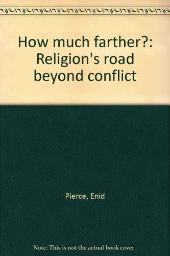 How much farther?: Religion's road beyond conflict: Enid Pierce