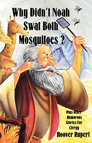 9781556735196: Why Didn't Noah Swat Both Mosquitoes?