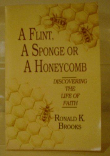 A Flint, a Sponge or a Honeycomb: Brooks, Ronald K.